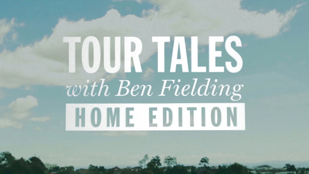 Tour Tales with Ben Fielding: Home Edition