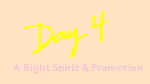 Day 4: My Spirit & Promotion