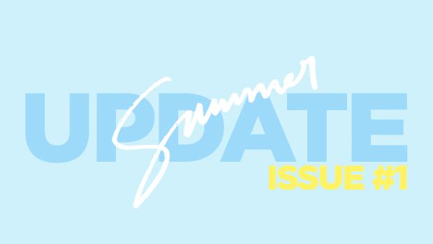Summer Update Issue #1