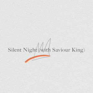 Silent Night (with Saviour King)