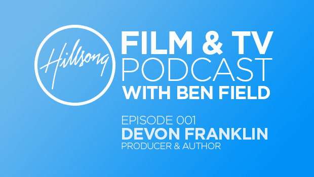 Hillsong Film & TV Podcast Episode 001