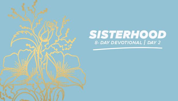 Sisterhood 8-Day Devotional - Day 2