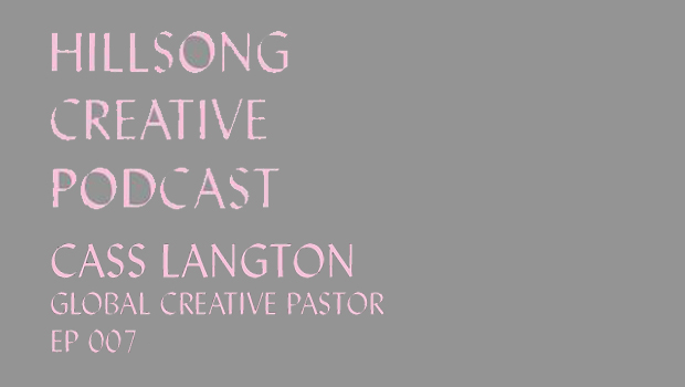 Hillsong Creative Podcast Ep 007