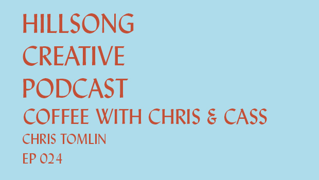 Hillsong Creative Podcast Ep 024