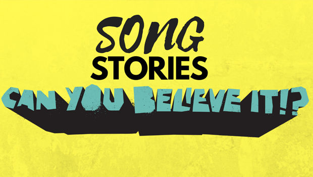 Can You Believe It!?: Song Stories