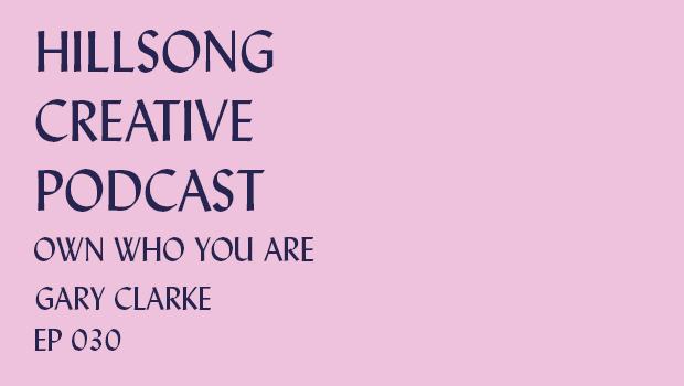 Hillsong Creative Podcast Ep 030