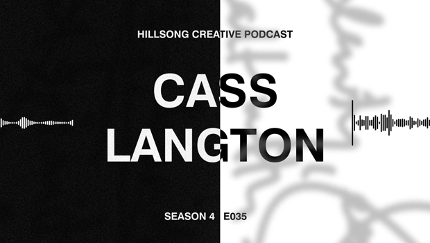 Hillsong Creative Podcast Ep 035