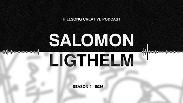 Hillsong Creative Podcast Ep 036
