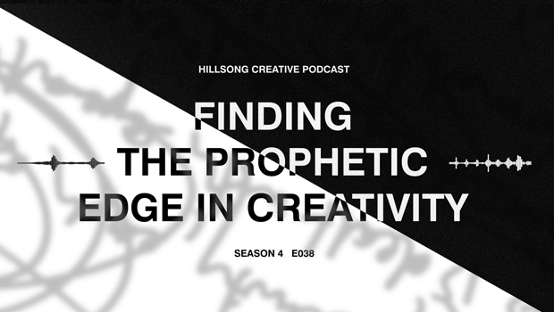 Hillsong Creative Podcast Ep 038