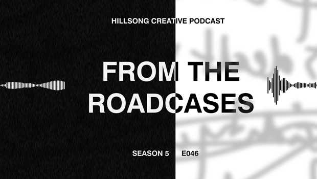 Hillsong Creative Podcast Ep 046