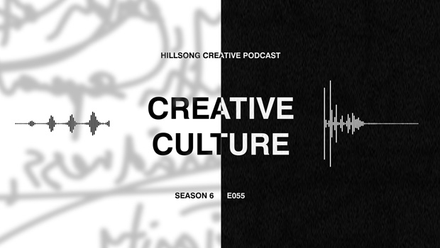 Hillsong Creative Podcast Ep 055