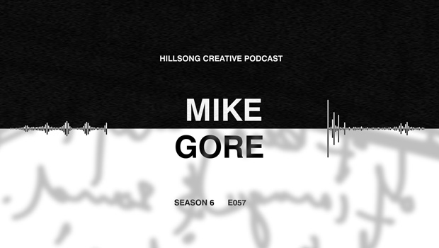 Hillsong Creative Podcast Ep 057