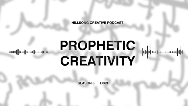 Hillsong Creative Podcast Ep 063