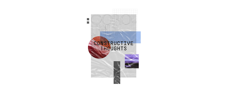 Coronavirus: Constructive Thoughts,