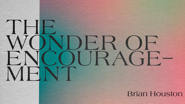 The Wonder of Encouragement