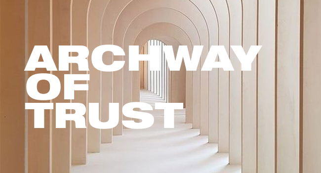 ARCHWAY OF TRUST