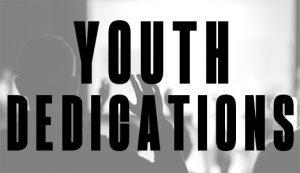 Youth Dedications