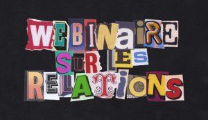 Webinaire sur les relations