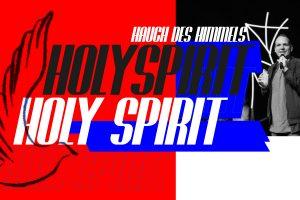 Holy Spirit – Hauch des Himmels