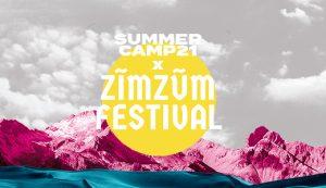 Summercamp21 x ZimZum Festival