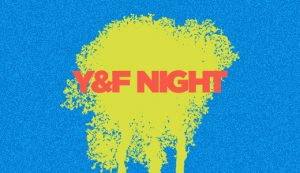 Y&F Night