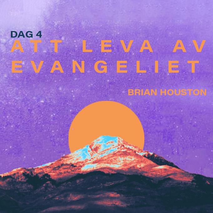 DAG 4: Att leva av evangeliet