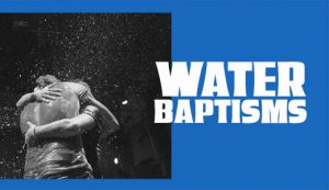 Water Baptisms