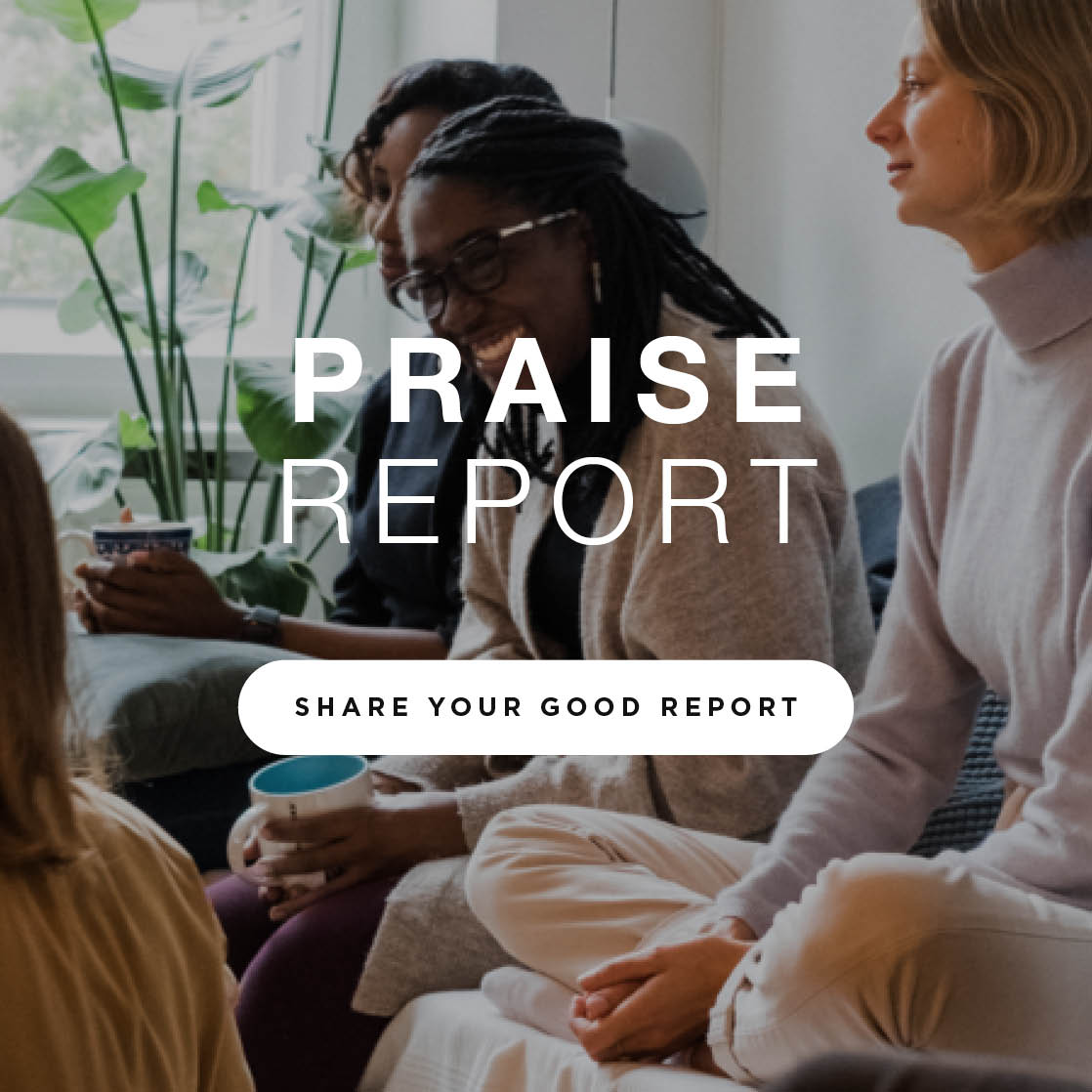 Praise Report – Share your good report