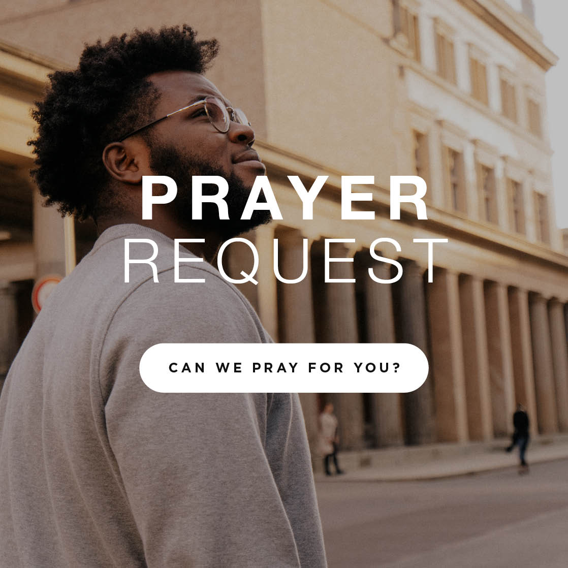 Prayer Request – Can we pray for you?
