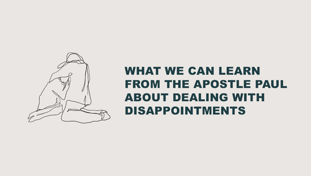 What We Can Learn From the Apostle Paul About Dealing With Disappointments